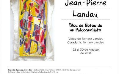 """""""Bloc de Notas de un Psicoanalista"""" de Jean Pierre Landau Galería Buenos Aires Sur"""
